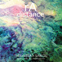 THIS=MISA×SAIKOU  [ rA distance ]  (1drinkチケット付き)