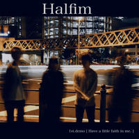 Halfim - Have a little faith in me.