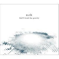 noh - FACT/Grab the gravity