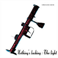 APPLE MEETS BAZOOKA - Nothings Lacking / The Light