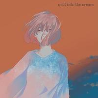 melt into the cream - 夕方と夜の境目