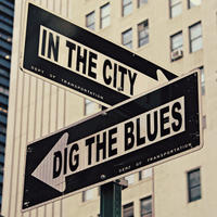 Dig the Blues - IN THE CITY