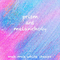 meh meh white sheeps - prism and melancholy