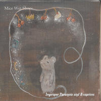 Mice Wet Shoes - Improper Paranoia & 8 Caprices