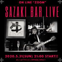 5/31(日)21:00START!!【サザキBARスペシャルLIVE】