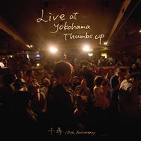 5/1 New Release!!!    ライヴ盤DVD【Live at Yokohama Thumbs up】