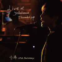 3/25 New Release!!!     ライブ盤CD                           【 Live at Yokohama Thumbs up 】