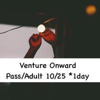 Venture Onward 2019,<10/25のみ 前夜祭>日帰り入場料(大人1名)