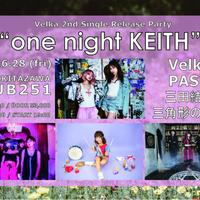 "【特典付き先行チケット】Velka 2nd Single Release Party ""one night KEITH"""