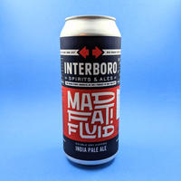 Interboro / Mad Fat Fluid / Hazy IPA / 8% / 473ml