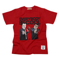 EVERYBODY BE COOL Tシャツ