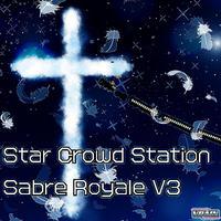 【DL販売】「Star Crowd Station/Sabre Royale V3」