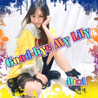 [DL版] MicA オリジナル楽曲「Good-bye My Lily」