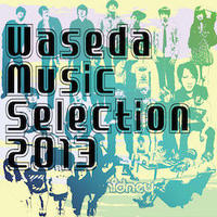 Waseda Music Selection 2013