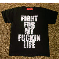 FIGHT FOR MY FUCKIN LIFE (BLACK)