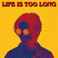 3rd Full Album「LIFE IS TOO LONG」