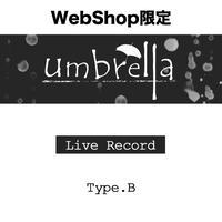 【WEB SHOP限定】 umbrella Live Record  Type .B