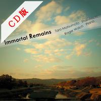 【CDアルバム】Immortal Remains / 松本太郎 & ロジェーワルッヒ