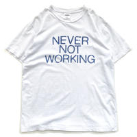 aNYthing NEVER NOT WORKING Tee