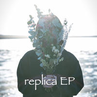 1st EP『replica EP』