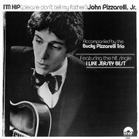 ジョン・ピザレリ / アイム・ヒップ   John Pizzarelli Jr. - I'm Hip (Please don't tell my father)