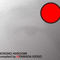 HOSONO HARUOMI Compiled by OYAMADA KEIGO 細野 晴臣