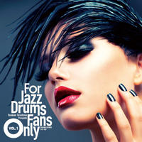 V.A. / For Jazz Drums Fans Only Vol.1