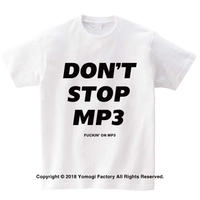 DON'T STOP MP3  Tシャツ ホワイト