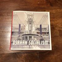 [写真集]『OSAKAN SOCIALISM』(《ちいさないきつぎ》ささやかなプレゼントつき)