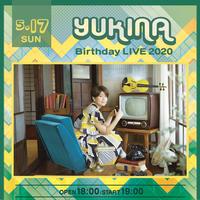 YUKINA Birthday LIVE2020チケット