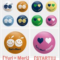 『Yuri×Meri』/『START!!』  缶バッジ  size 32mm