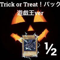 ハロウィン限定!trick or treatパック 遊戯王ver