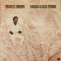 Charles Mingus  / Cumbia & Jazz Fusion