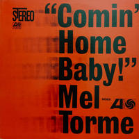 Mel Torme / Comin' Home Baby!