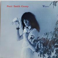 Patti Smith Group / Wave