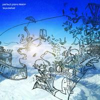perfect piano lesson / Wanderlust 「1,000 miles above」
