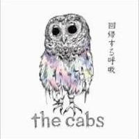 the cabs / 回帰する呼吸「camn aven」