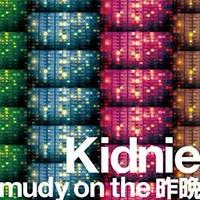 mudy on the 昨晩/ Kidnie 「Ozis」