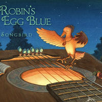 Songbird / Robin's Egg Blue (CD)