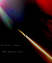 "Digital Single Dn-Lahmar Galaxy7 / ""the star never shines"""