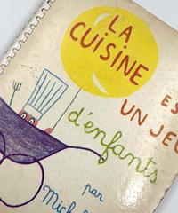 Title/ La Cuisine est un jeu d'enfants  Author/ Michel Oliver