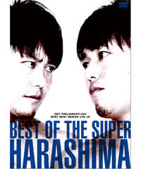 BEST OF THE SUPER HARASHIMA