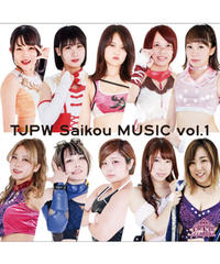 TJPW Saikou MUSIC vol.1
