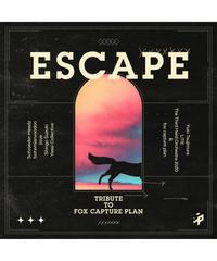 トリビュート・アルバム『ESCAPE -Tribute to fox capture plan-』 ※クリアファイル特典付