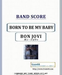 BON JOVI (ボン・ジョヴィ) /  BORN TO BE MY BABY バンド・スコア(TAB譜) 楽譜 from68