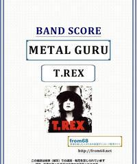 T.REX (T.レックス)  /  METAL GURU  バンド・スコア (TAB譜) 楽譜