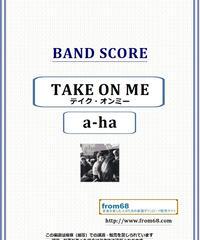 a-ha / テイク・オンミー(TAKE ON ME) バンド・スコア(TAB譜)  楽譜 from68