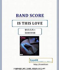サバイバー(SURVIVOR) / IS THIS LOVE (イズ・ディス・ラブ) バンド・スコア(TAB譜) 楽譜