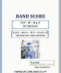 レッド・ホット・チリ・ペッパーズ(RED HOT CHILI PEPPERS)  / バイ・ザ・ウェイ (BY THE WAY) バンド・スコア(TAB譜) 楽譜