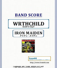 アイアン・メイデン (IRON MAIDEN) / ラスチャイルド(WRTHCHILD) バンド・スコア(TAB譜) 楽譜 from68